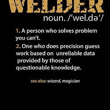Welder Definition Job Humor Dad Daddy Wizard Joke by kieranight