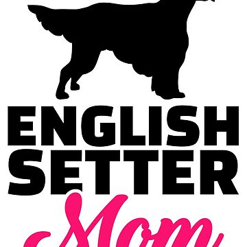 English Setter mom by Designzz