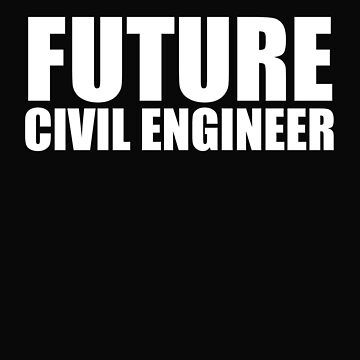 Future Civil Engineer Engineering College Graduate Graduation by losttribe