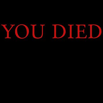 You Died by adjua