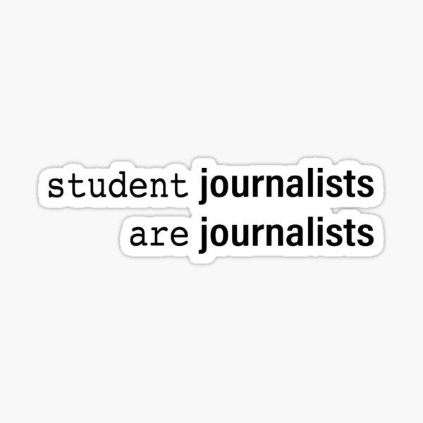 Student Journalists are Journalists Sticker