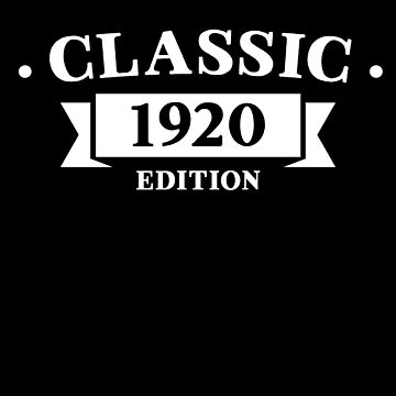 Classic 1920 Birthday Edition by with-care