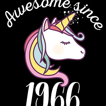 Awesome Since 1966 Funny Unicorn Birthday by with-care