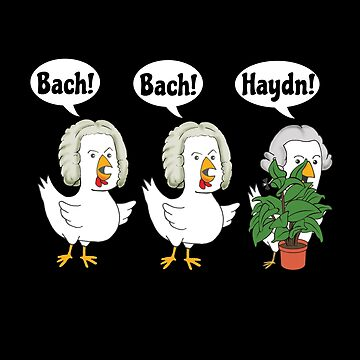 Bach Bach Haydn Chickens Classical Music Composer Pun by dwarmuth
