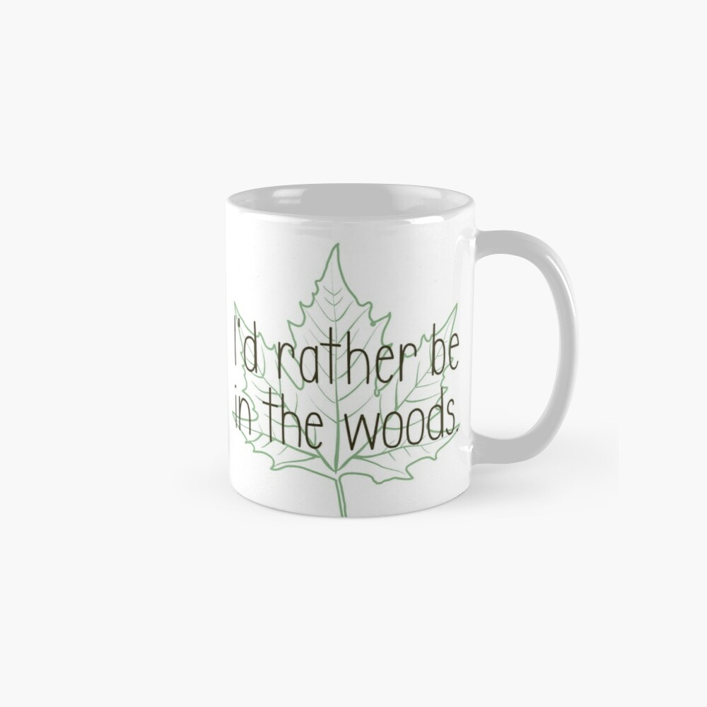 I'd rather be in the woods Mug