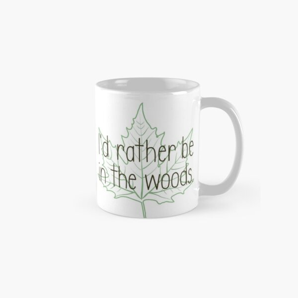 I'd rather be in the woods Classic Mug