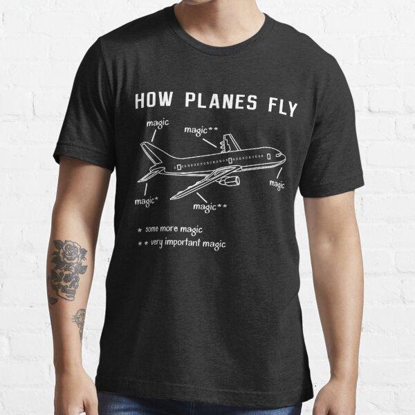 How Planes Fly T-Shirt, Airplane Flying Pilot Tshirt Gift Essential T-Shirt