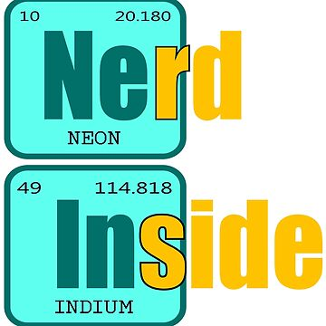 "Have been always a science geek? Here's a ""Nerd Inside Periodic Table"" tee design for you!  by Customdesign200"