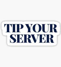 Tip Your Server Sticker Sticker