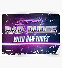 Rad dudes with bad tudes Poster