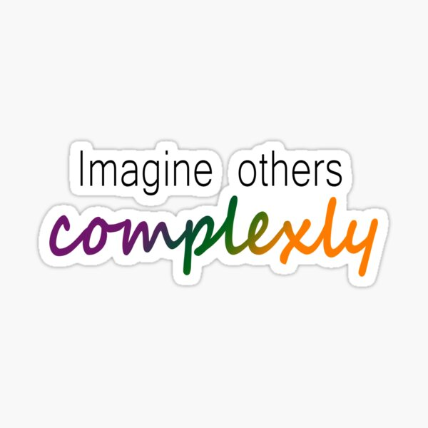 Imagine others complexly - John Green Sticker