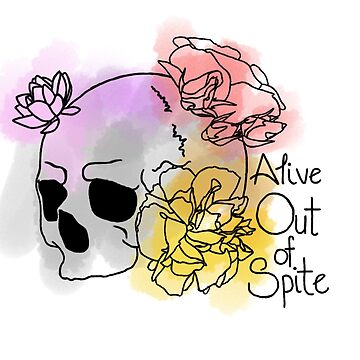 Alive Out of Spite by kidwithglasses