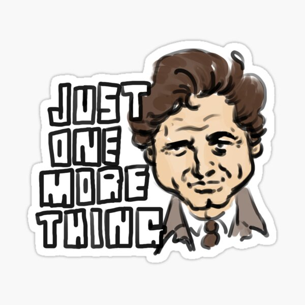 Just one more thing Sticker
