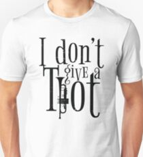 I Dont Give A Trumpet Toot (v2) Unisex T-Shirt