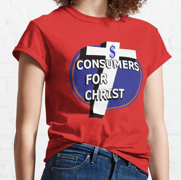 Consumers for christ Classic T-Shirt