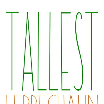 World's Tallest Leprechaun - St Patrick's Day Irish Gift by lookhumandesign