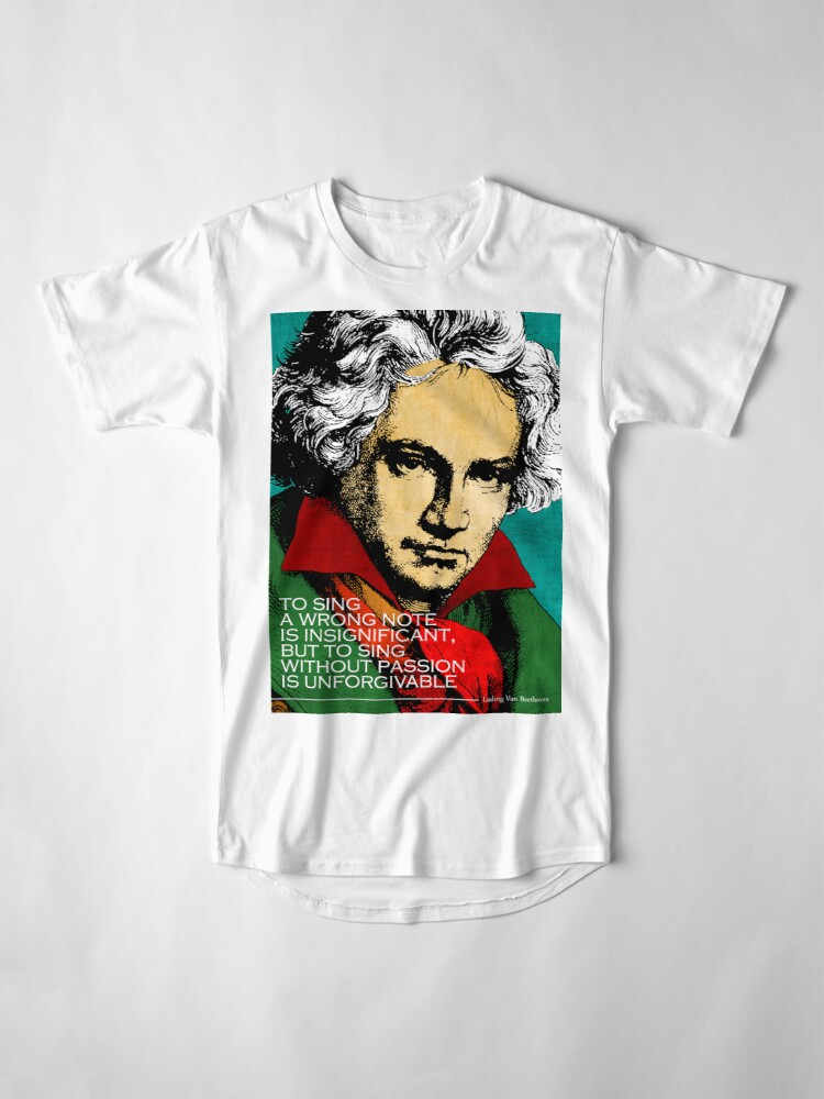 Alternate view of Ludwig Van Beethoven Inspirational Quote Long T-Shirt