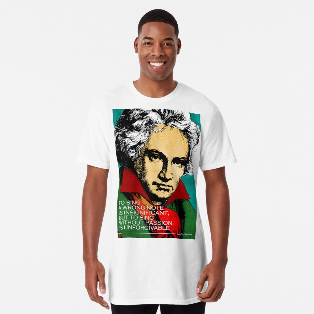 Ludwig Van Beethoven Inspirational Quote Long T-Shirt