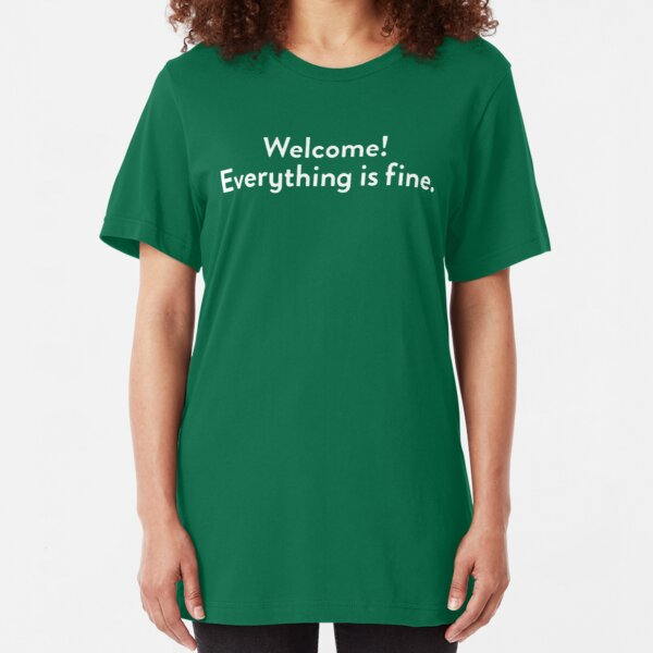 Welcome! Everything is fine. Slim Fit T-Shirt