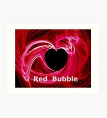 *MY HEART FOR RED BUBBLE* Art Print