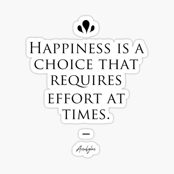 Aeschylus famous quote about happiness Sticker