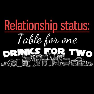 Relationship status table for one drinks for two for single friend by Gifafun
