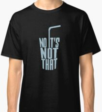 Camiseta clásica No, no es esa sudadera negra