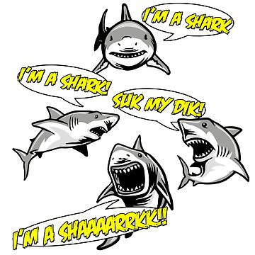 I'm A Shark. by Graphix247
