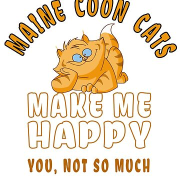 """Maine Coon Cats "" Funny Sarcastic Shirt Gift For Cat Lovers by techman516"
