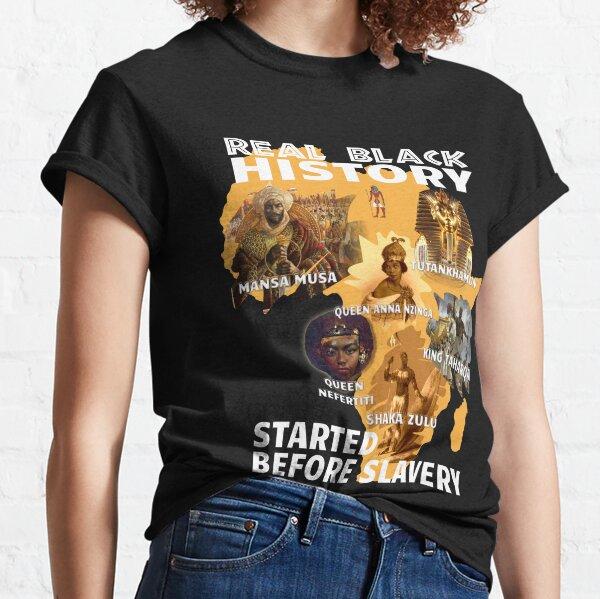 Black Consciousness Real Black History T Shirt, Black History Didn't Start With Slavery Shirt Classic T-Shirt