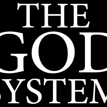 THE GOD SYSTEM by fadibones