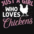 Just a Girl Who Loves Chickens Shirt Funny Chicken Farm Farming Life country Farm urban farmer agriculture farming animal barn tractor harvester plant gardening by bulletfast