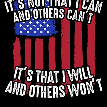 Veterans Day Shirt Its Not That I Can And Other Cant US Veteran Active Component on Duty support troops patriot serves country by bulletfast