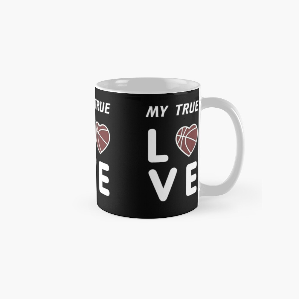 Basketball T-Shirt, My True Love, Gift idea Classic Mug