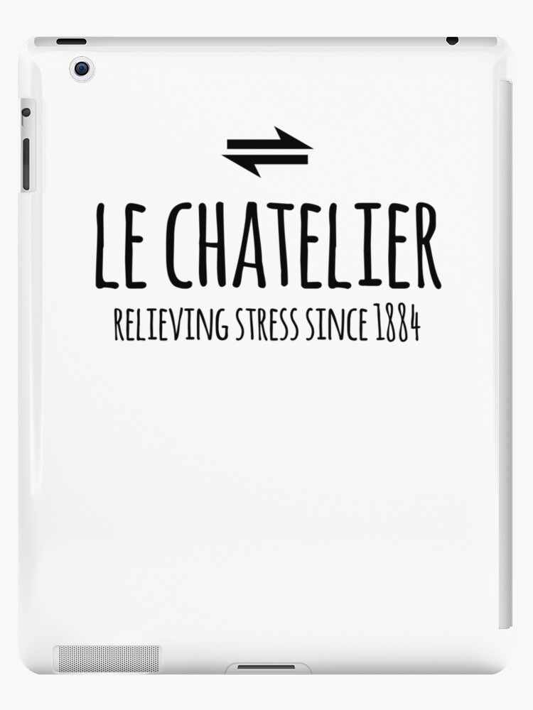 'Le Chateliers principle- Funny Chemistry Chemical Equilibrium Joke' iPad  Case/Skin by the-elements