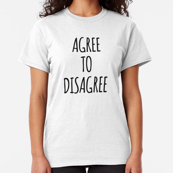 Funny Women/'s LET/'S AGREE TO DISAGREE T Shirt  novelty tshirt tee T-shirt Shirts