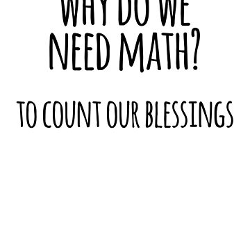 Why Do We Need Maths? To Count Our Blessings by the-elements