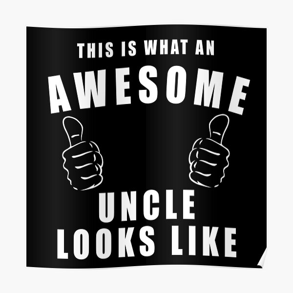 THIS IS WHAT AN AWESOME UNCLE LOOKS LIKE! GIFT Poster