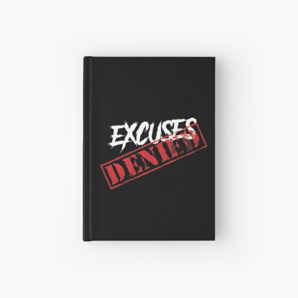 Excuses denied Hardcover Journal