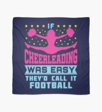 If Cheerleading Was Easy They'd Call It Football Scarf