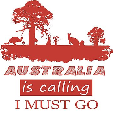 Australia Is Calling And I Must Go - Travel by made-for-you