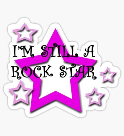 Still a rock star Sticker