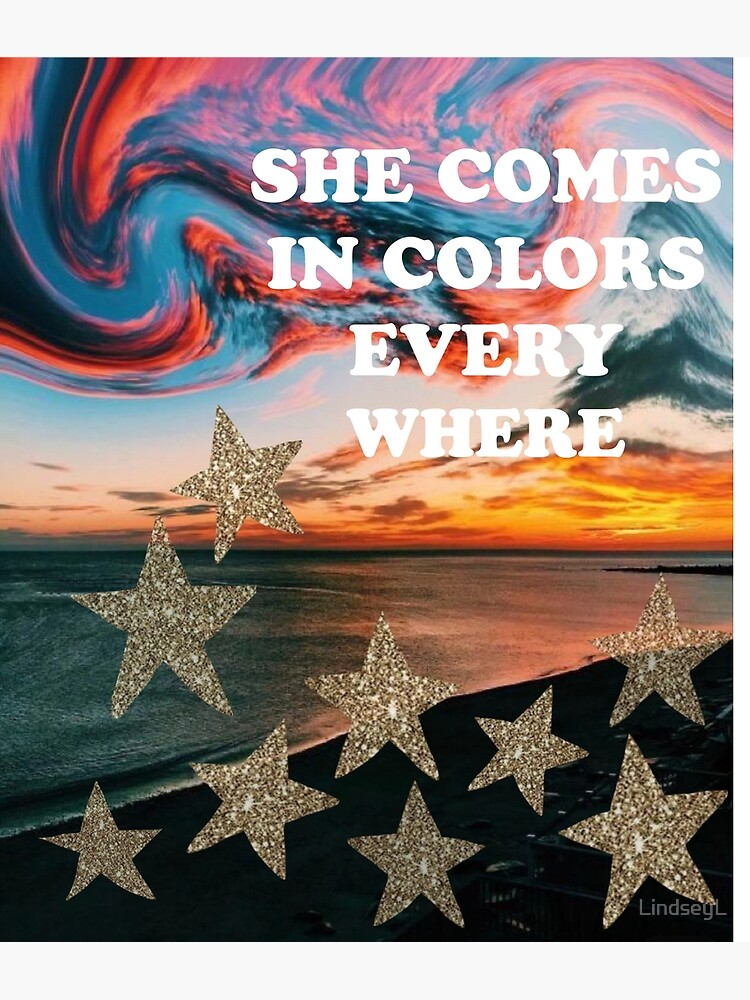 she comes in colors every where by LindseyL
