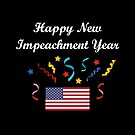 Happy New Impeachment Year Streamers Politics Flag Dark Color by TinyStarAmerica