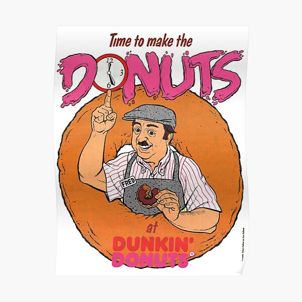 Time To Make The Donuts! Poster
