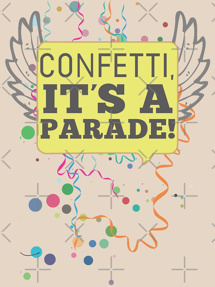 Confetti, It's a Parade! | Women's T-Shirt