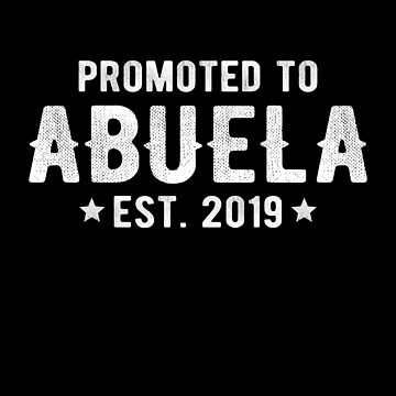 Promoted To Abuela 2019 For Expecting Grandmas by JapaneseInkArt