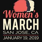 Women's March 2019 San Jose California by oddduckshirts