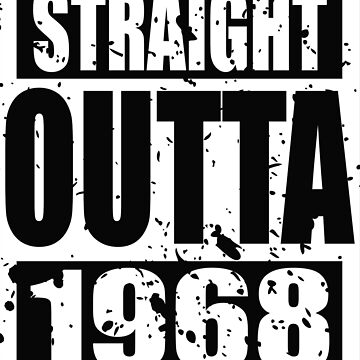 Straight Outta 1968 TShirt by andalit