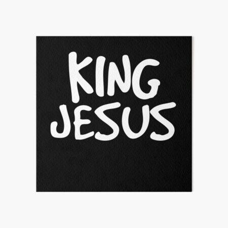 king jesus Art Board Print
